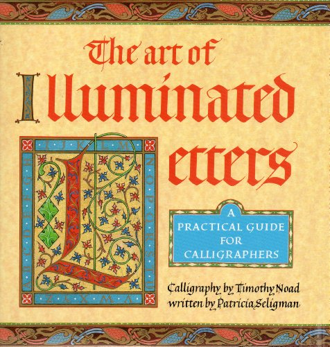 The Art of Illuminated Letters by Timothy Noad