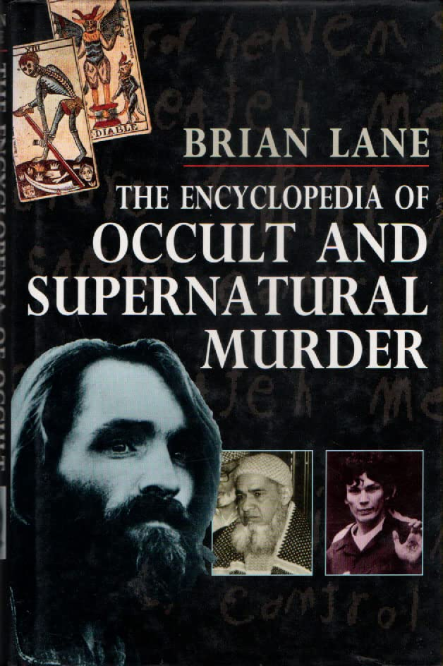 Encyclopedia of Occult and Supernatural Murder By Brian Lane
