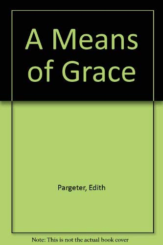 A Means of Grace By Edith Pargeter