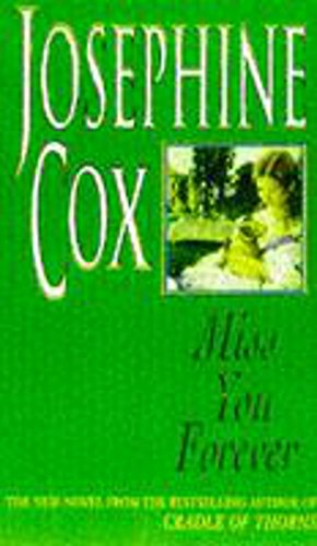 Miss You Forever: A thrilling saga of love, loss and second chances By Josephine Cox