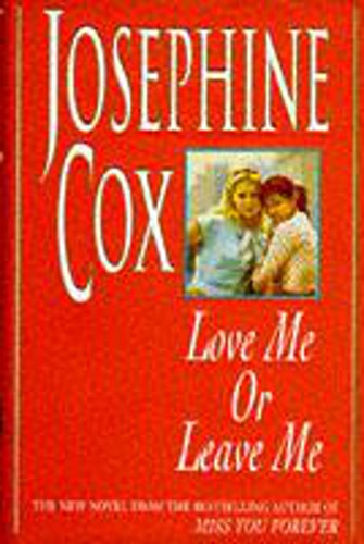 Love Me or Leave Me By Josephine Cox