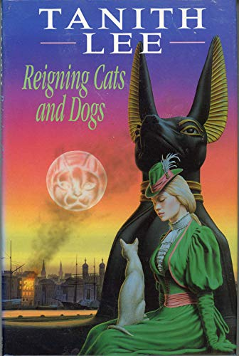 Reigning Cats and Dogs By Tanith Lee