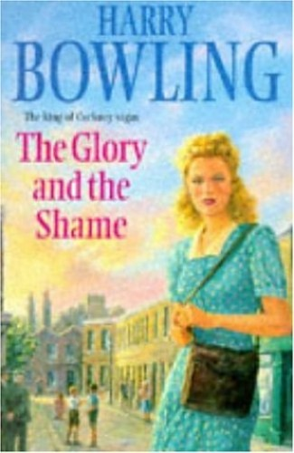 The Glory and the Shame By Harry Bowling