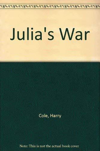 Julia's War By Harry Cole