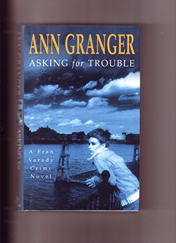Asking for Trouble (Fran Varady) By Ann Granger