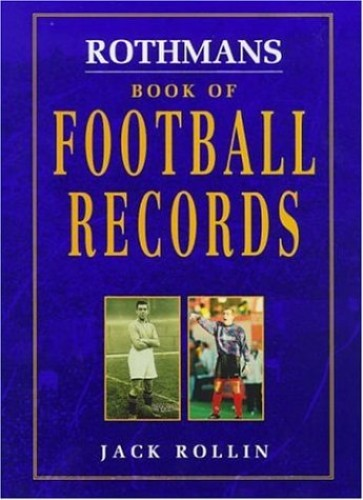 Rothmans Book of Football Records By Jack Rollin
