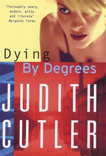 Dying by Degrees By Judith Cutler