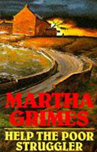 Help the Poor Struggler By Martha Grimes
