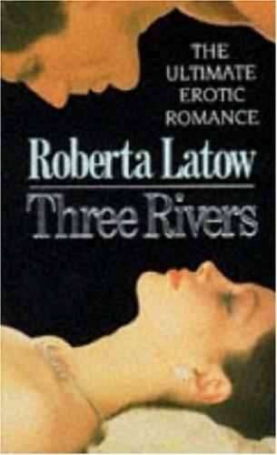 Three Rivers By Roberta Latow