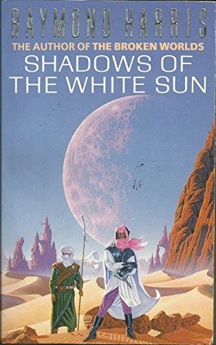 Shadows of the White Sun By Raymond Harris