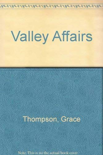 Valley Affairs By Grace Thompson