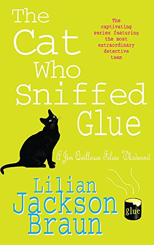 The Cat Who Sniffed Glue (The Cat Who... Mysteries, Book 8) By Lilian Jackson Braun