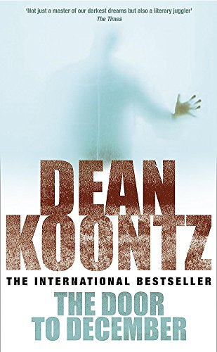 The Door to December: A terrifying novel of secrets and danger By Dean Koontz