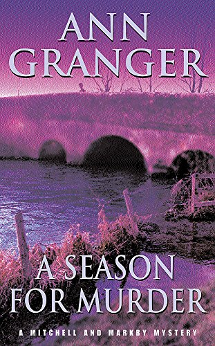 A Season for Murder (Mitchell & Markby 2): A witty English village whodunit of mystery and intrigue (A Mitchell & Markby Village Whodunnit) By Ann Granger