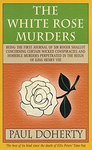 The White Rose Murders (Tudor Mysteries 1) By Michael Clynes
