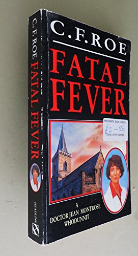 Fatal Fever By C.F. Roe