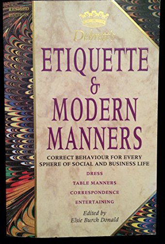 Debrett's Etiquette and Modern Manners (Debrett's Guides) by Edited by Elsie Burch Donald