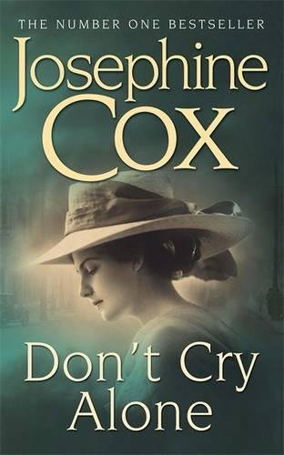 Don't Cry Alone By Josephine Cox