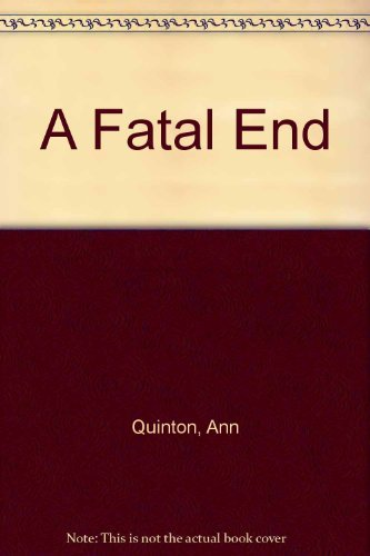 A Fatal End By Ann Quinton