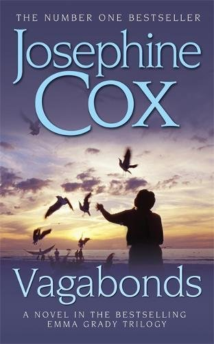 Vagabonds: A gripping saga of love, hope and determination (Emma Grady trilogy, Book 3) By Josephine Cox