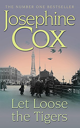 Let Loose the Tigers: Passions run high when the past releases its secrets (Queenie's Story, Book 2) By Josephine Cox