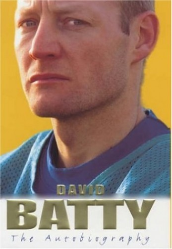 David Batty: The Autobiography by David Batty