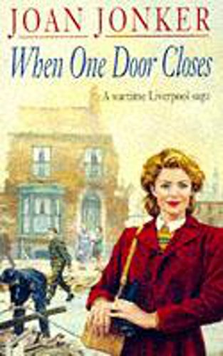 When One Door Closes: A heart-warming saga of love and friendship in a city ravaged by war (Eileen Gillmoss series, Book 1) By Joan Jonker