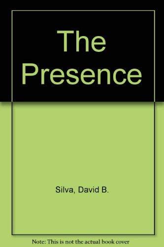 The Presence By David B. Silva
