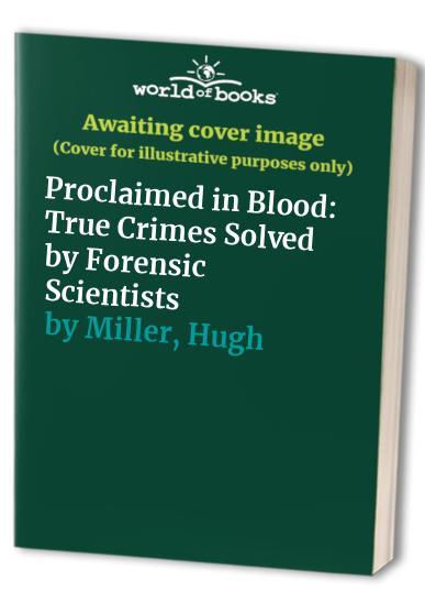 Proclaimed in Blood By Hugh Miller