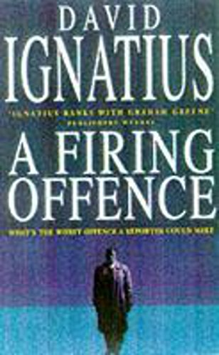 A Firing Offence by David Ignatius