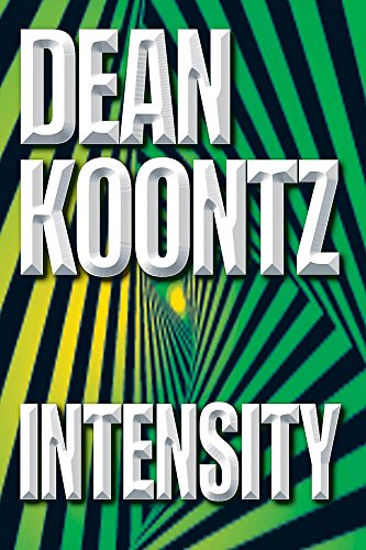 Intensity: A powerful thriller of violence and terror By Dean Koontz