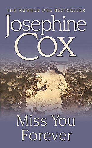 Miss You Forever By Josephine Cox