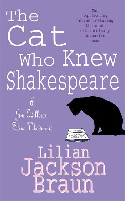 The Cat Who Knew Shakespeare (The Cat Who... Mysteries, Book 7): A captivating feline mystery purr-fect for cat lovers By Lilian Jackson Braun