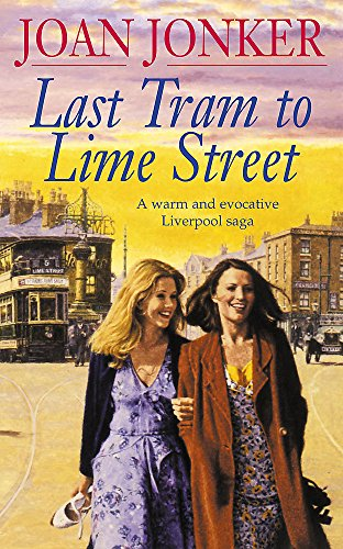 Last Tram to Lime Street: A moving saga of love and friendship from the streets of Liverpool (Molly and Nellie series, Book 2) By Joan Jonker