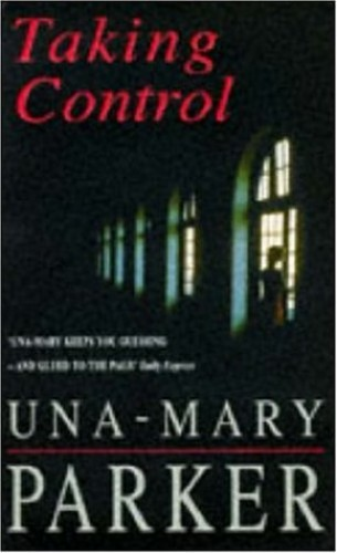 Taking Control By Una-Mary Parker