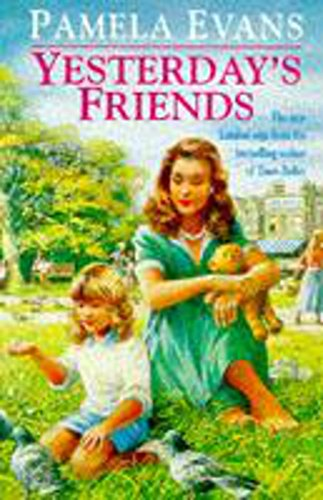 Yesterday's Friends: Romance, jealousy and an undying love fill an engrossing family saga by Pamela Evans