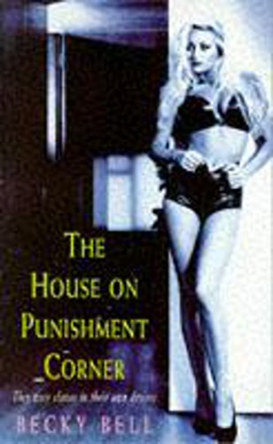 The House on Punishment Corner By Becky Bell