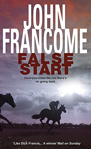 False Start: A deadly thriller set in the horseracing world By John Francome
