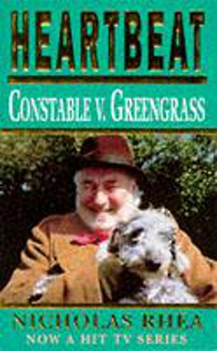 Heartbeat: Constable Versus Greengrass By Nicholas Rhea
