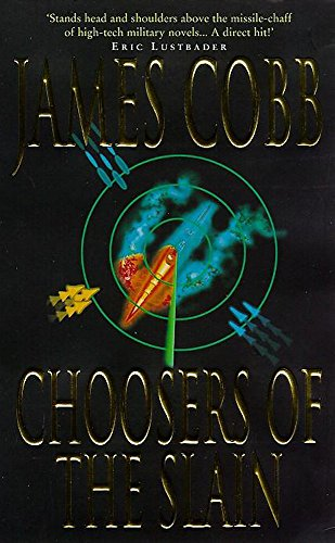 Choosers of the Slain by James Cobb