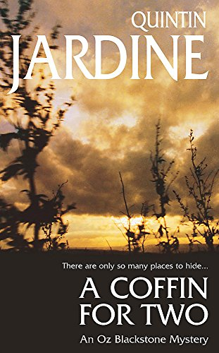 A Coffin for Two (Oz Blackstone series, Book 2): Sun, sea and murder in a gripping crime thriller By Quintin Jardine