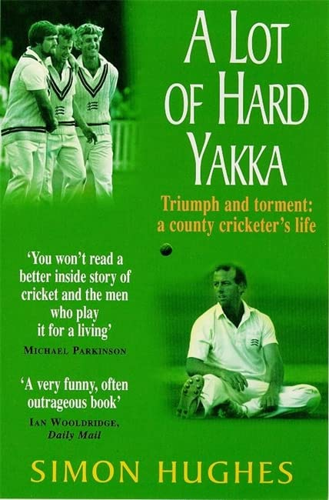 A Lot of Hard Yakka By Simon Hughes