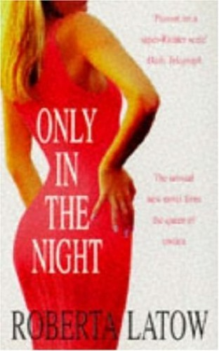 Only in the Night By Roberta Latow