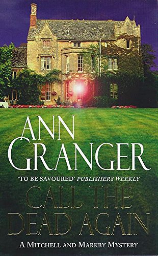 Call the Dead Again (Mitchell & Markby 11): A gripping English Village mystery of murder and secrets By Ann Granger