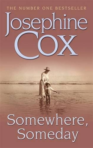 Somewhere, Someday: Sometimes the past must be confronted By Josephine Cox