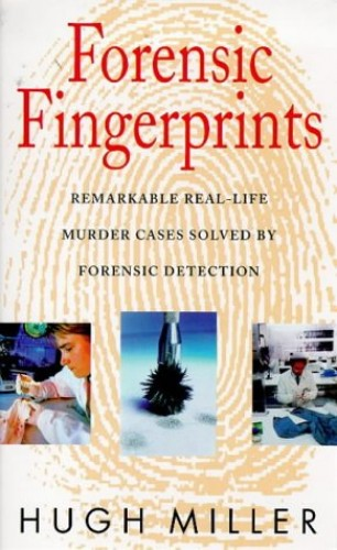 Forensic Fingerprints by Hugh Miller