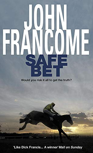 Safe Bet: A shocking mystery unravels in the world of horseracing By John Francome