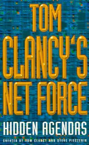 Tom Clancy's Net Force: Hidden Agendas By Tom Clancy