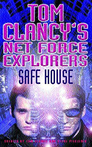 Tom Clancy's Net Force Explorers 10: Safe House by Tom Clancy