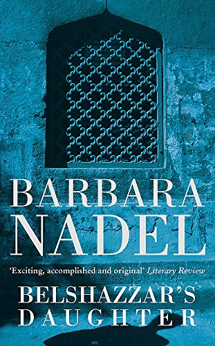 Belshazzar's Daughter (Inspector Ikmen Mystery 1): A compelling crime thriller not to be missed By Barbara Nadel